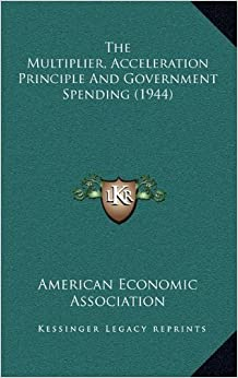 Book The Multiplier, Acceleration Principle and Government Spending (1944)