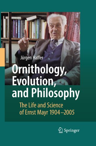 Ornithology, Evolution, and Philosophy: The Life and Science of Ernst Mayr 1904-2005