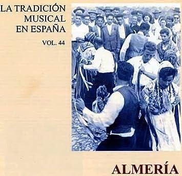 LA TRADICIÓN MUSICAL EN ESPAÑA Vol.44 ALMERÍA: VARIOS: Amazon.es: Música