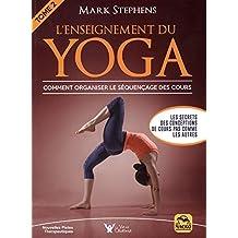 L'enseignement du yoga 02 : Comment organiser le séquençage des