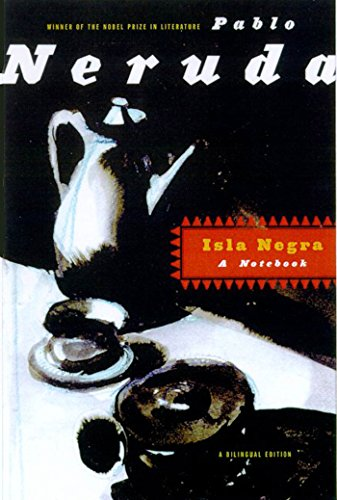 Isla Negra: A Notebook / A Bilingual Edition (Spanish Edition)
