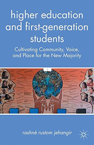Higher Education and First-Generation Students: Cultivating Community, Voice, and Place for the New Majority