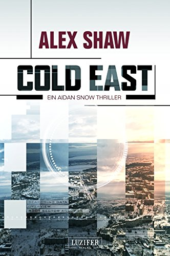 Cold East: Thriller (Aidan Snow Thriller 3) (German Edition)