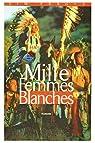Mille femmes blanches - Les carnets de May Dodd par Fergus