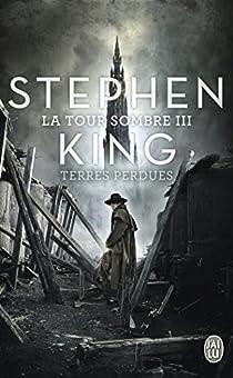 La Tour Sombre, Tome 3 : Terres perdues par King