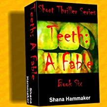 Teeth: A Fable (Twelve Terrifying Tales for 2011)