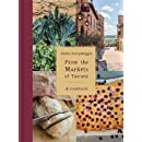 From the Markets of Tuscany: A Cookbook