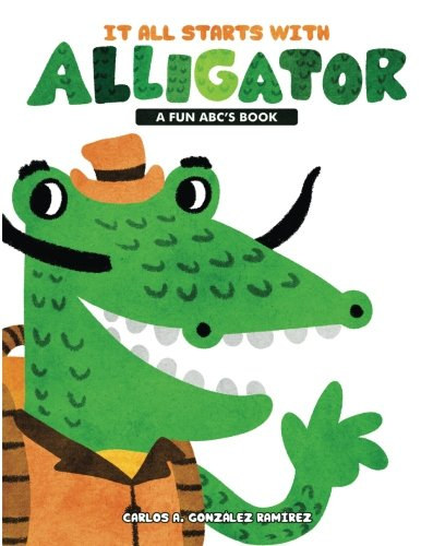 Download It all starts with Alligator: A fun ABC's book ebook