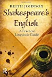 Shakespeare's English, Keith Johnson, 1408277352