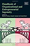 Handbook of Organizational and Entrepreneurial Ingenuity (Elgar Original Reference) by Benson Honig (2014-04-28)