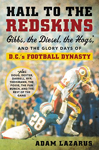 - Hail to the Redskins: Gibbs, the Diesel, the Hogs, and the Glory Days of D.C.'s Football Dynasty