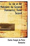 La Vie et les Memoires du General Dumouriez, Tome, Charles Francois Du Perier Dumouriez, 055936590X