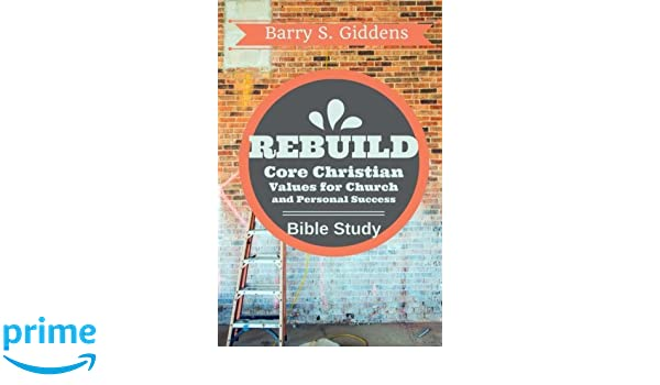 Rebuild: Core Christian Values for Church and Personal Success