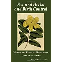 Sex and Herbs and Birth Control: Women and Fertility Regulation Through the Ages