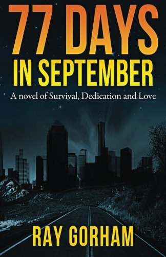 77 Days in September: A Novel of Survival, Dedication, and Love (The Kyle Tait Series) (Volume - Day Ray Products Inc
