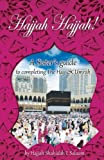 Hajjah Hajjah!: A Sister's guide to completing the Hajj and Umrah