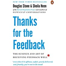 Thanks for the Feedback: The Science and Art of Receiving Feedback Well