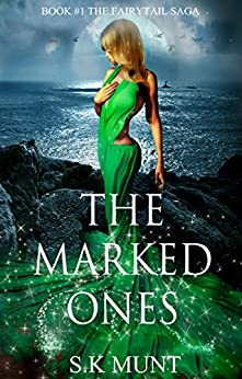 The Marked Ones: Sexy Mermaid Romance, a fairytale for adults (The Fairytail Saga Book 1) by [Munt, S.K]