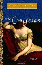 The Courtesan: A Novel (The Dark Queen Saga Book 2)