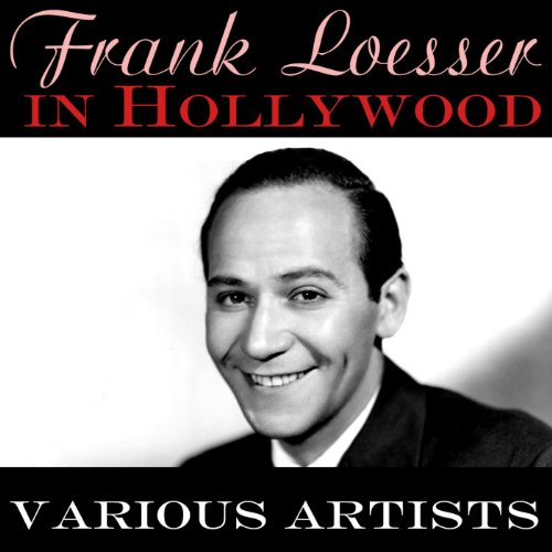 Frank Loesser In Hollywood