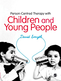 Person-Centred Therapy with Children and Young People
