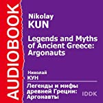 Legends and Myths of Ancient Greece: Argonauts [Russian Edition] | Nikolay Kun