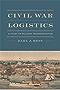 Civil War Logistics: A Study of Military Transportation
