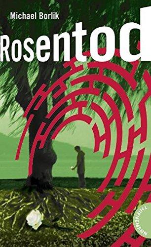 Rosentod, aus der Reihe Labyrinthe-Krimis