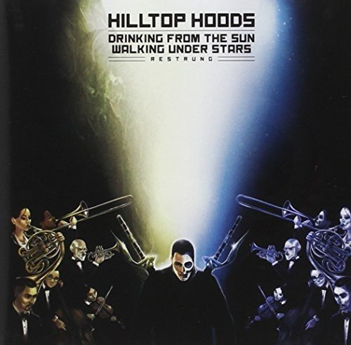 Hilltop Hoods - Drinking From The Sun - Zortam Music