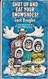 Shut up eat Snowsh, Jack Douglas, 0671772716