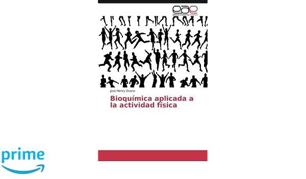 Bioquímica aplicada a la actividad física (Spanish Edition): José Henry Osorio: 9783841764881: Amazon.com: Books