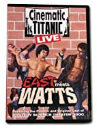 Cinematic Titanic LIVE: East Meets Watts by…