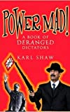 Power Mad!, Karl Shaw, 1843171066