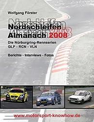 Nordschleifen Almanach 2008: Nürburgring-Rennserien GLP, RCN und VLN