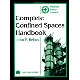 Complete Confined Spaces Handbook: Written by John F. Rekus, 1994 Edition, (1st Edition) Publisher: CRC Press [Hardcover]
