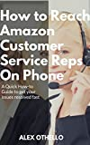 customer service contact page - How to Reach Amazon Customer Service Reps On Phone: A Quick How-to Guide to get your issues resolved fast
