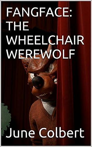 Download online FANGFACE: THE WHEELCHAIR WEREWOLF PDF