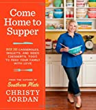 Come Home to Supper, Christy Jordan, 0761174907