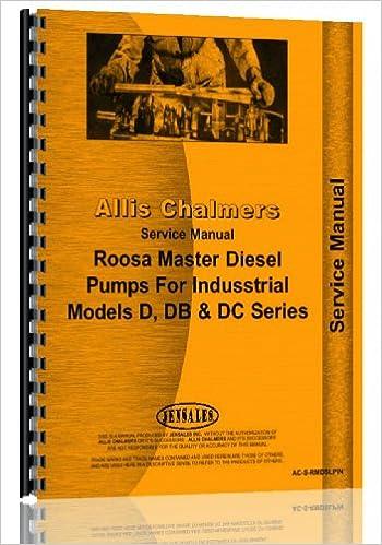 Allis Chalmers D DB DC Roosa Master Diesel Injection Pump Service