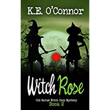 Witch Rose (Old Sarum Witch Cozy Mystery, Book 2)