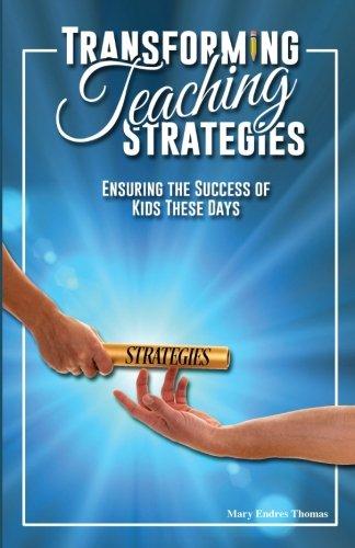 Transforming Teaching Strategies: Ensuring the Success of Kids These Days