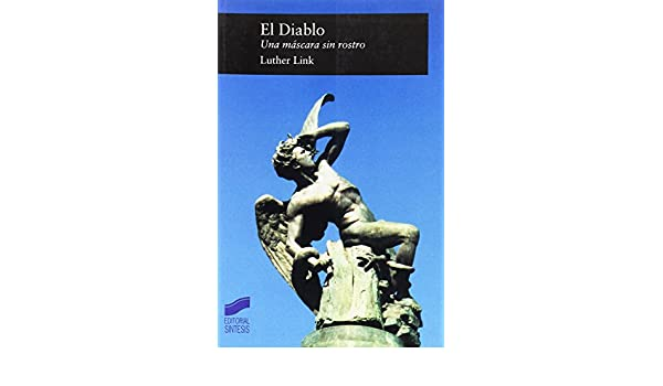 Diablo, El - Una Mascara Sin Rostro (Spanish Edition): Luther Link: 9788497560351: Amazon.com: Books