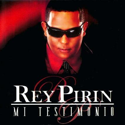 album mi testimonio rey pirin