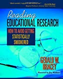 Reading Educational Research: How to Avoid Getting Statistically Snookered, Gerald W. Bracey, 0325008582
