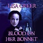 Blood on Her Bonnet | Lisa Greer