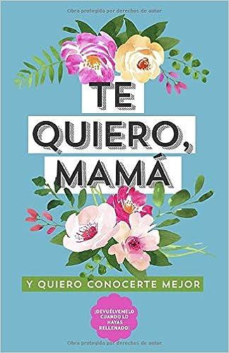 Amazon.com: Te quiero, mamá. Y Quiero Conocerte Mejor ...