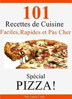 101 recettes maison de pizza italienne faciles rapides et pas cher french edition ebook - Recettes vegetariennes faciles et rapides ...