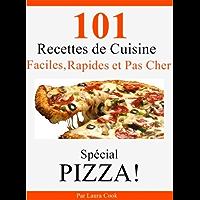 101 Recettes Maison de Pizza Italienne, Faciles, Rapides et Pas Cher (French Edition)