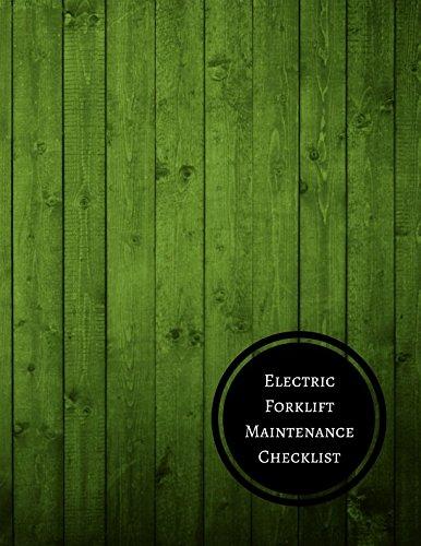 Electric Forklift Maintenance Checklist: Forklift Maintenance Log pdf