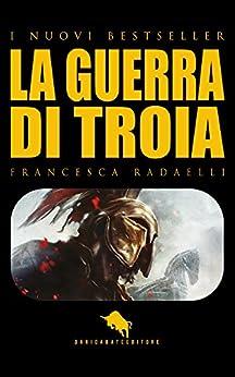 La guerra di troia i nuovi bestseller dae vol 4 for Francesca la troia